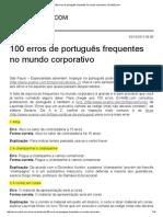 Português - Dicas - ÓTIMO PARA FAZER RELATÓRIOS - 100 Erros de Português Frequentes No Mundo Corporativo - EXAME