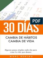 30 Días - Cambia de Hábitos_ Cambia de Vida Algunos Pasos Simples Cada Día Para Crear La Vida Que Deseas