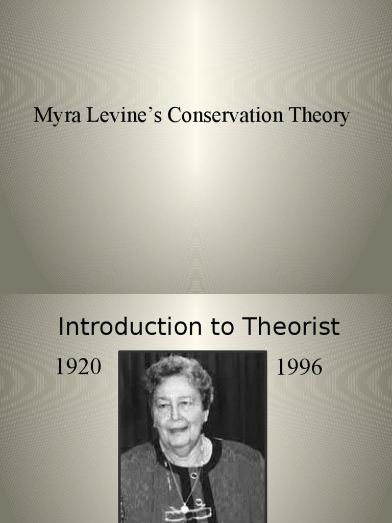 conservation model myra levine Levine's conservation model concept levine, myra (1972) pages home biography definition of nursing, health and environment.