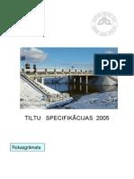 Tiltu specifikacijas 2005