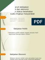 Pengaruh Kebijakan Politik Dan Ekonomi Dalam Status Kesehatan