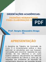 Orientações acadêmicas - Padrões Normativos TCC.ppt