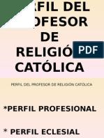 Perfil Del Profesor de Religion Catolina