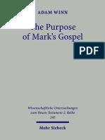 Adam Winn The Purpose of Marks Gospel An Ealry Christian Response to Roman Imperial Propaganda 2008.pdf