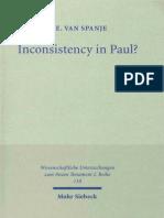 Teunis Erik van Spanje Inconsistency in Paul A Critique of the Work of Heikki Räisänen Wissenschaftliche Untersuchungen zum Neuen Testament, 2. Reihe 1999.pdf