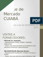 Apresentação ao Conselho - Análise de Mercado - Cuiabá - 02 a 06.09.13.pptx