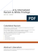 Colorblind and Internalized Racism and White Privilege