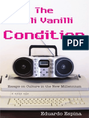 The Milli Vanilli Condition Essays On Culture In The New Millennium By Eduardo Espina Flag Reality