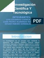 investigacioncientificaytecnologicapowerpoint-110528111201-phpapp02