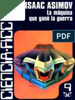 Asimov, Isaac - La Maquina Que Gano La Guerra [20513] (r1.0 Viejo_oso)