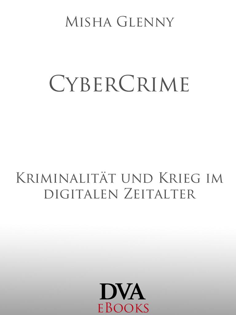 Misha Glenny - CyberCrime - Kriminalität Und Krieg Im Digitalen ...