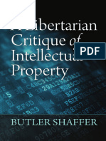 A Libertarian Critique of Intellectual Property ,Butler Shaffer, David Gordon 2014