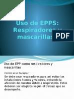 Uso de EPPS Respiradores y Mascarillas