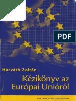Horváth Zoltán - Kézikönyv Az Európai Unióról
