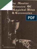 Elkana, Nathan - The Master Grimoire of Magickal Rites & Ceremonies