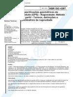 NBR - IsO 4287 (Set 2002) - Especificações Deométricas Do Produto (GPS) - Rugosidade - Método Do Perfil - Termos, Definições e Parâmetros Da Rugosidade