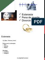 Etica - Eutanasia, pena de muerte y divorcio