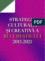 Strategia Culturala Si Creativa a Bucurestiului 2015