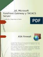 ASA Firewall, Microsoft ForeFront Gateway y TACACS