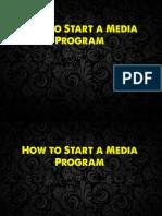 How to Start a Media Program