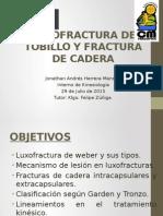 Luxofractura de Weber y Fractura de cadera