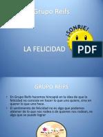 Grupo Reifs| La Felicidad
