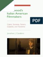 Jonathan j. Cavallero - Hollywood's Italian American Filmmakers - Capra, Scorsese, Savoca, Coppola and Tarantino
