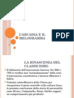 Arcadia, Melodramma, Vico