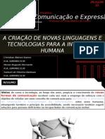A Criação de Novas Linguagens e Tecnologias Para a Interação Humana