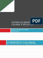 História de Sergipe – Período Colonial e Século Xix