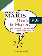 Marx, o Marx, Pourquoi m'as-tu - Bernard Maris