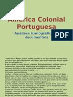 América Colonial Portuguesa em imagens