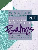 The Message of the Psalms. Walter Bruggemann