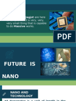 The Future is Nano