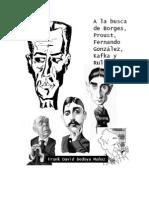 A La Busca de Borges, Proust, Fernando González, Kafka y Rulfo - Frank David Bedoya Muñoz