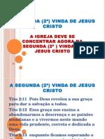 A SEGUNDA (2ª) VINDA DE JESUS