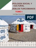 Garcia Zurro Luis Miguel - Antropologia Social Y Cultural de Los Pueblos Turcomanos - Tomo I