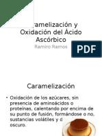 Caramelización y Oxidación Del Ácido Ascórbico