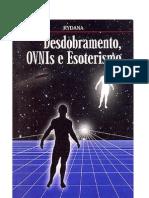 Desdobramento Ovnis e Esoterismo