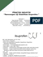 """Rancangan Uji Stabilitas Ibuprofen """