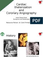Cardiac Catheterization and Angiography