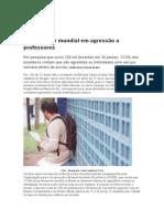 Brasil é Líder Mundial Em Agressão a Professores