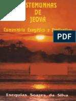 Testemunhas de Jeová - Comentário Exegético e Explicativo - Esequias Soares Da Silva