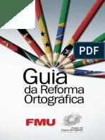 Guia Da Reforma Ortografica - Adalto Moraes de Souza