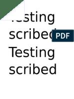 Testing scribed