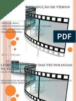 PROCESSOS DE PRODUÇÃO DE VÍDEOS EDUCATIVOS - TRABALHO DE INFORMÁTICA.pptx