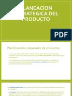 Planeacion Estrategica Del Producto