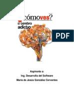 El Cerebro Adicto. Maria Gonzalez Eje4 Actividad2