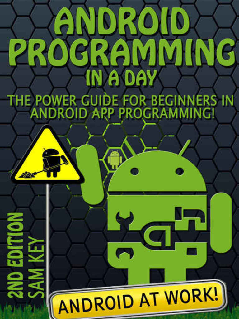Android Programming in a Day 2n - Sam Key | Android (Operating