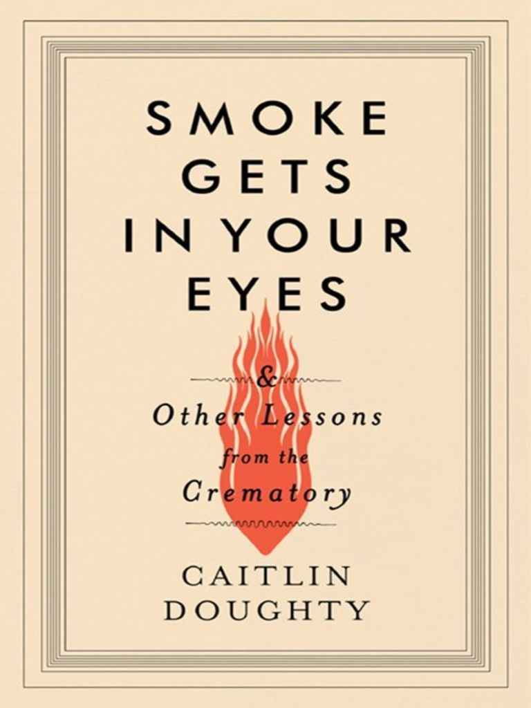Caitlin doughty smoke gets in your eyes and other lessons from the caitlin doughty smoke gets in your eyes and other lessons from the crematoryepub cremation shaving fandeluxe Gallery
